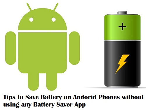 how to save battery on android phones without using any app